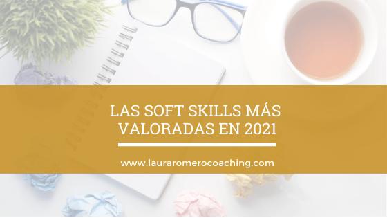 Las Soft skills más valoradas en 2021