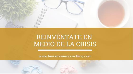 Reinvéntate en medio de la crisis