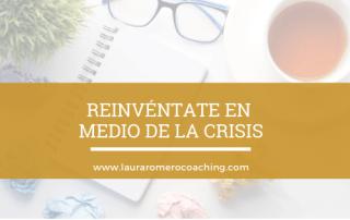 Reinvéntate en medio de la crisis: Upskilling y Reskilling