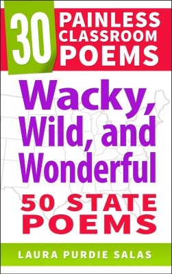 Wacky, Wild, and Wonderful: 50 State Poems