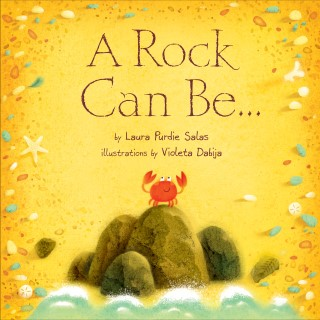 A Rock Can Be…