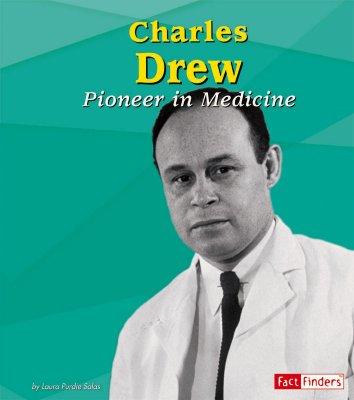 Charles Drew: Pioneer in Medicine