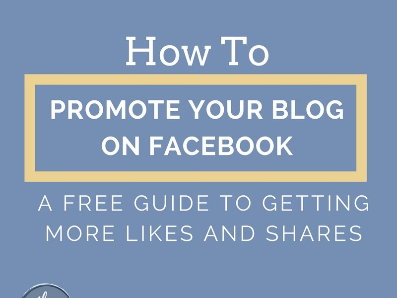 How to promote your blog on Facebook - a free guide to getting more likes and shares