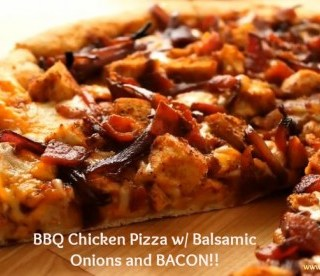 BBQ Chicken Pizza w/ Balsamic Onions and BACON! Video Included