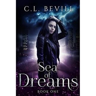 Sea of Dreams: A Novel by C.L. Bevill