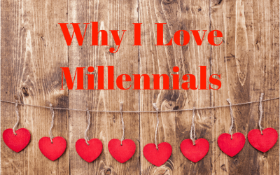 Why I Love Millennials