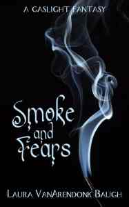 Smoke and Fears, a gaslight fantasy