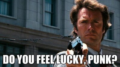 "Clint Eastwood as Dirty Harry, ""Do you feel lucky, punk?"""