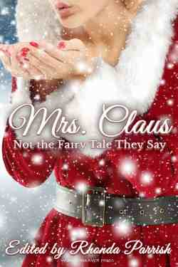 Mrs. Claus - Not the Fairy Tale They Say