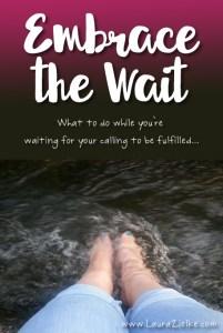 Embrace the Wait