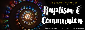 Baptism & Communion