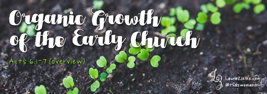 Organic Growth of the Early Church, Part One