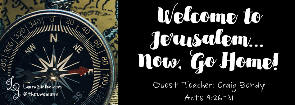 Acts 9:26-31 - Welcome to Jerusalem... Now go home!