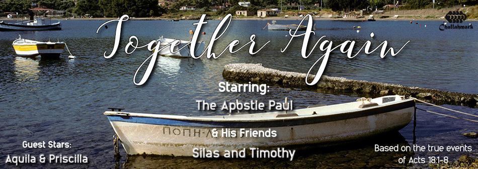 Acts 18:1-8 ~ Together Again