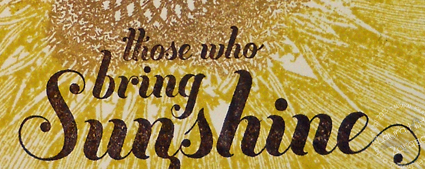 Those who bring Sunshine