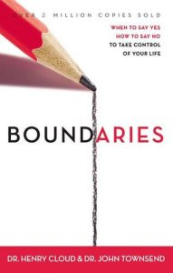 Boundaries: When to Say Yes, How to Say No to Take Control of Your Life By Henry Cloud, John Townsend