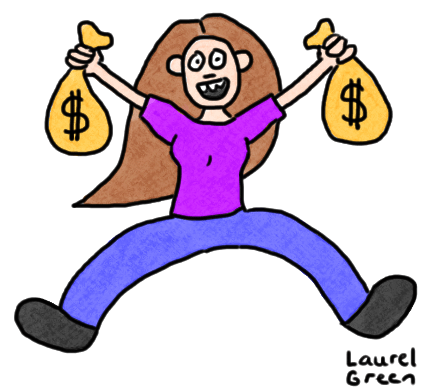 a drawing of laurel green holding bags of money