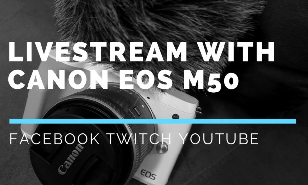 How to Livestream a Canon EOS M50 eg YouTube or Facebook Live