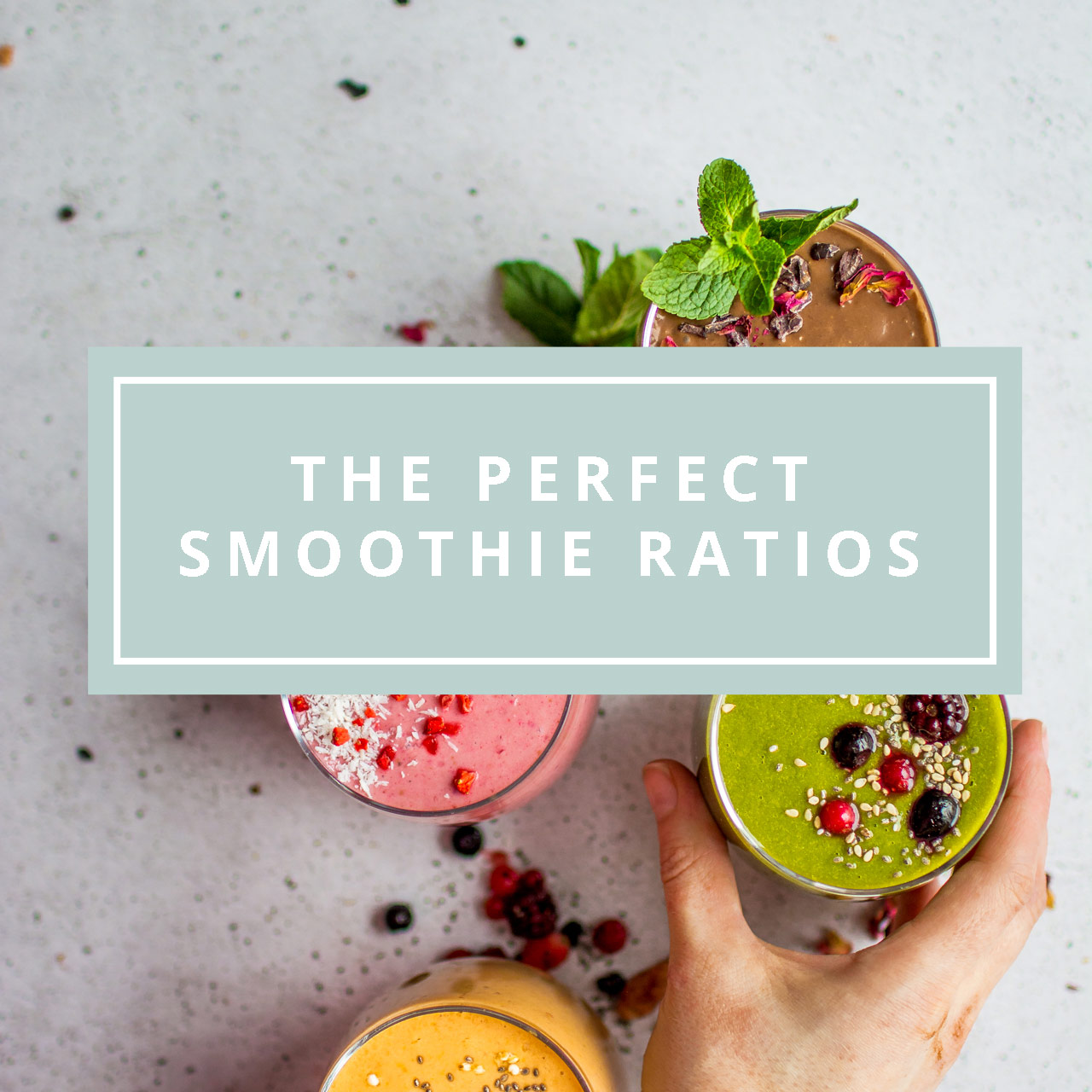 A Complete Guide To Smoothie Ratios