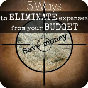 Are you looking for 5 ways to eliminate expenses from your budget? Here are 5 easy tips!