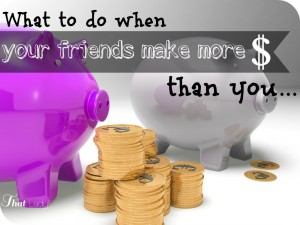 Are you in a situation where your friends make more money than you? If so, here are some great tips on how to deal with this situation.