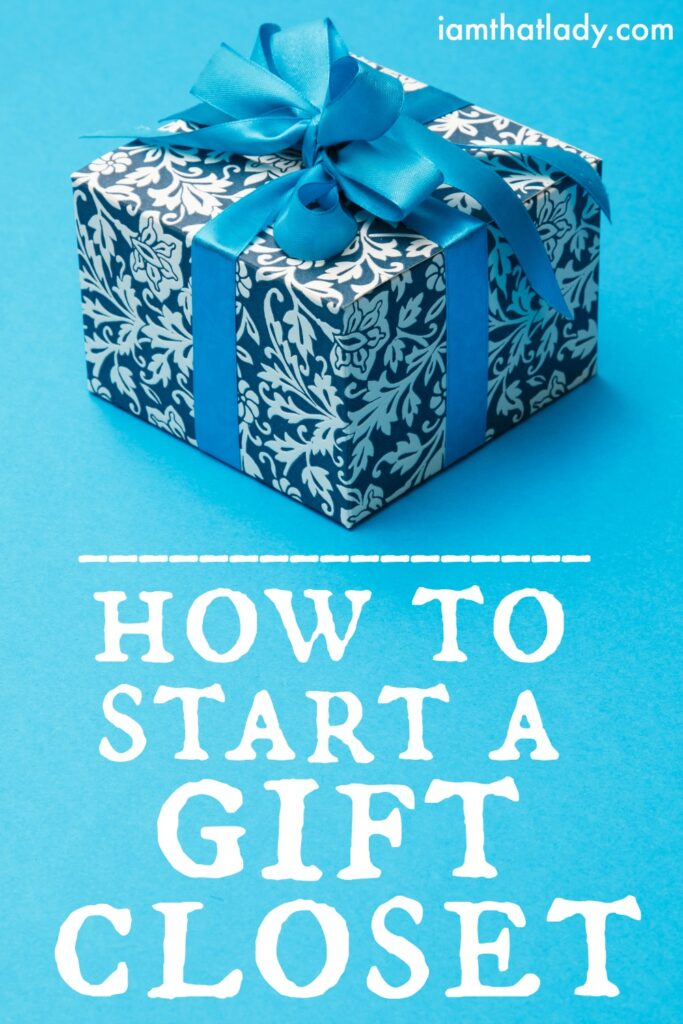 How to Start a Gift Closet