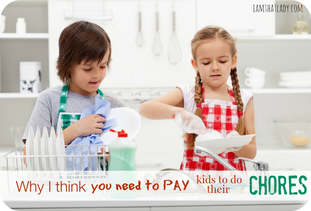 Why I think you need to pay kids to do their chores.