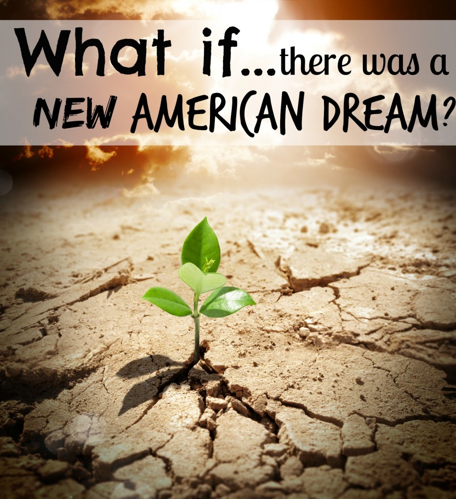 What if there was a new american dream One where we traded fancy cars and designer purses, for no debt and a simpler life