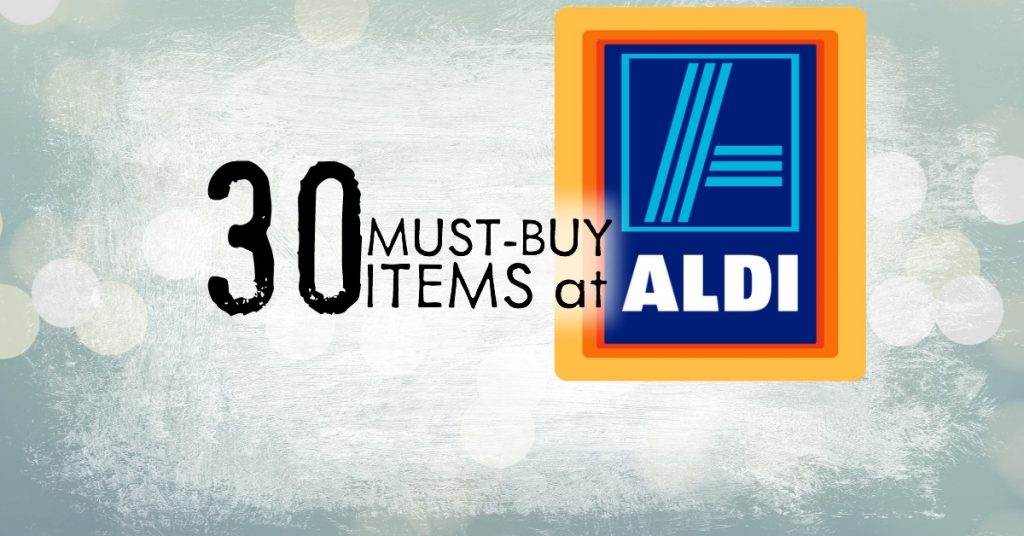 30 Must Buy Items at Aldi