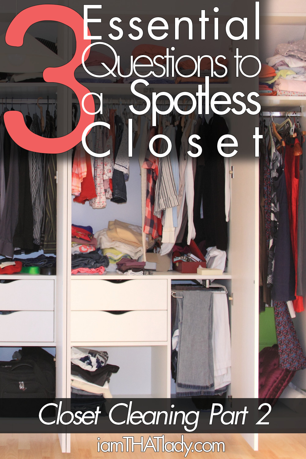 Having trouble cleaning your closet and figuring out what and how to get rid of clothes? You need these 3 Essential Questions to Organize your Closet!