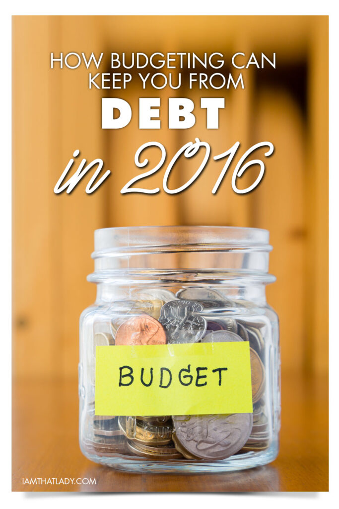 How a budget can keep you from debt in 2016 - you seriously need to read this!