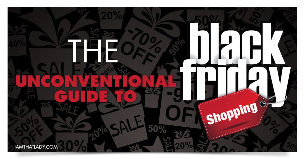 The Unconventional Guide to Black Friday Shopping