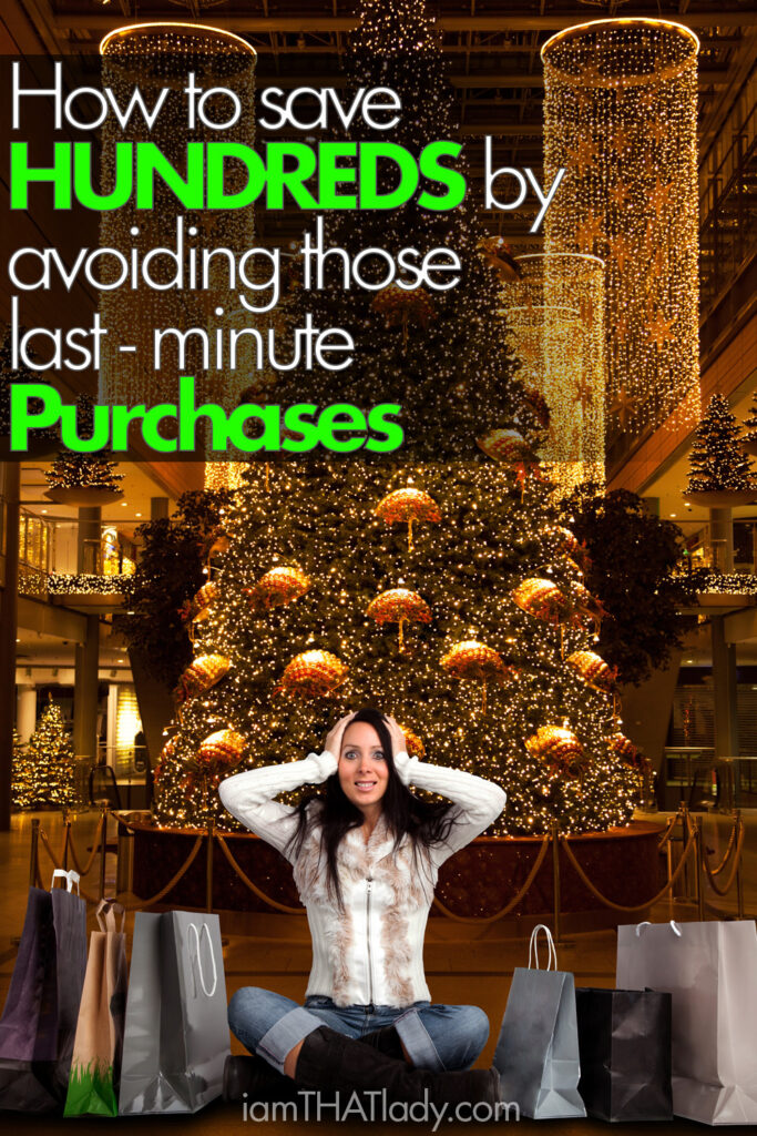 How to save HUNDREDS by avoiding those last minute purchases!