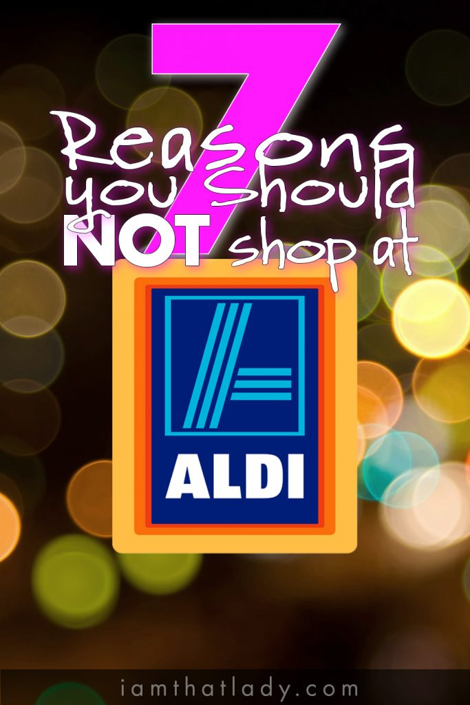 Here are 7 Reasons you should NOT shop at ALDI!