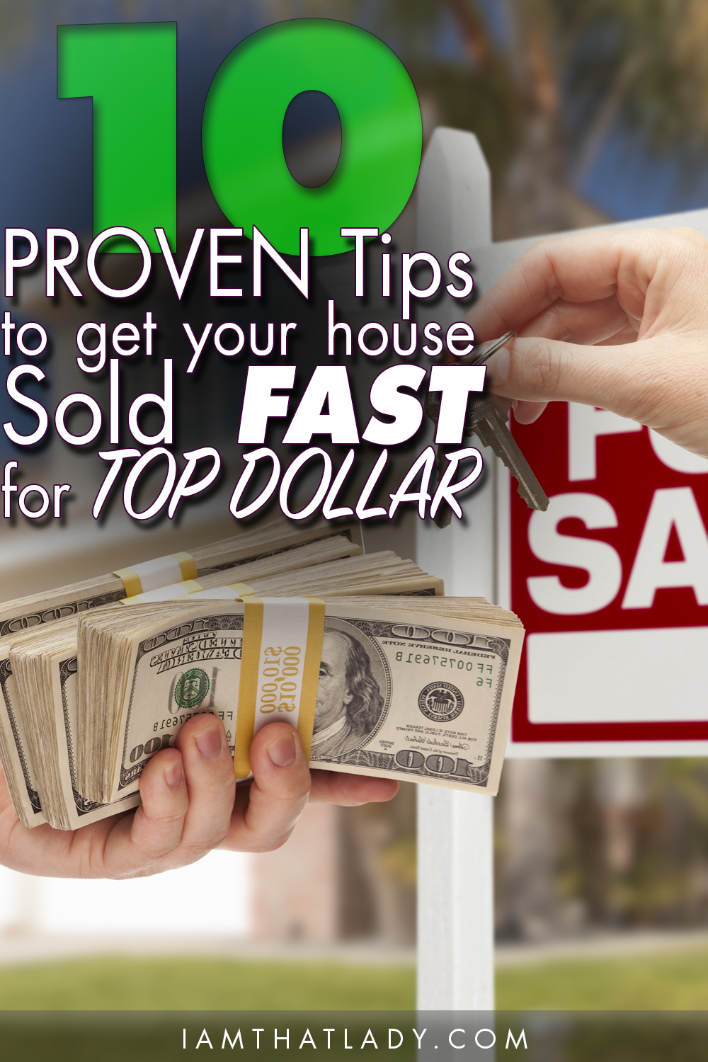 10 Proven Tips To Get Your House Ready To Sell And For Top Dollar