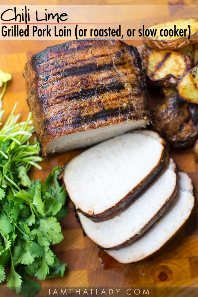 This Grilled Chili Lime Pork Loin is AMAZING! And there are also instructions for the slow cooker and roasting!