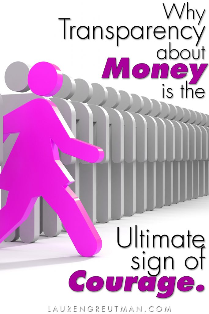 Why Transparancy about money is the ultimate sign of courage.