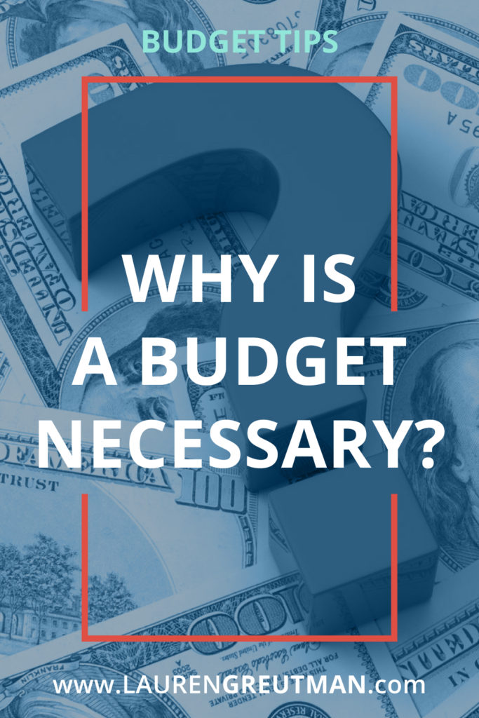 why is a budget necessary