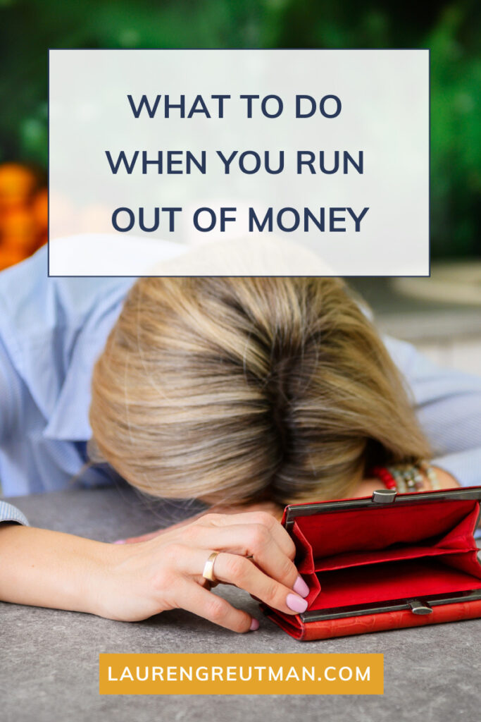 What to do when you run out of money