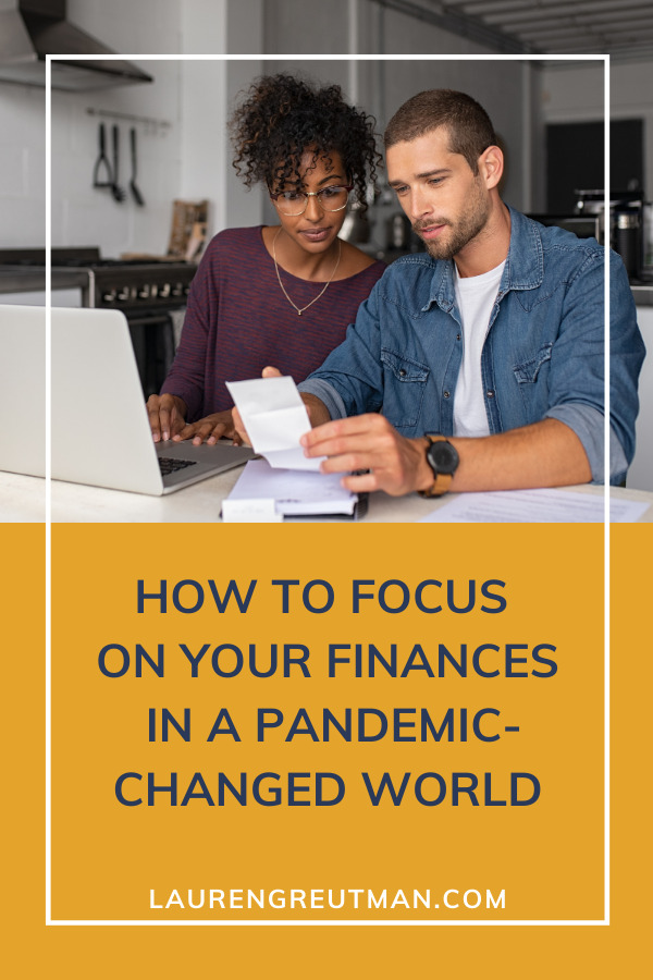 Focus on Your Finances in a Pandemic-Changed World