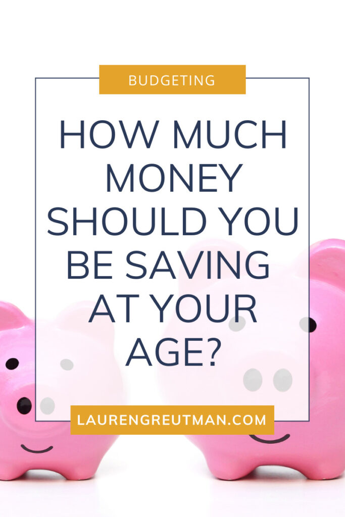 How Much Money Should You Be Saving At Your Age