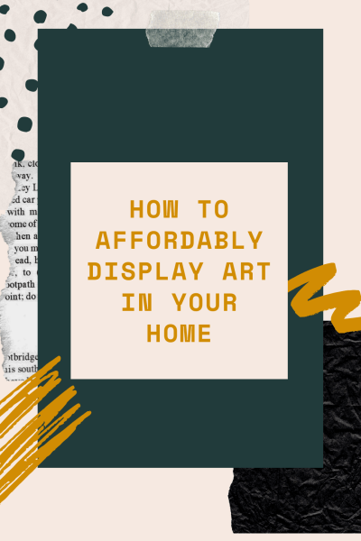 How to Affordably Display Art In Your Home. Budget friendly ways to start an art collection. #art #homedecor #originalart #fineart #walldecor #interiordesign Design on a budget, art collection, how to start an art collection, printable art, art resources. free art.