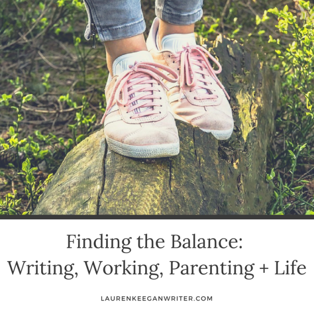 Finding the Balance_ Writing, Working, Parenting + Life