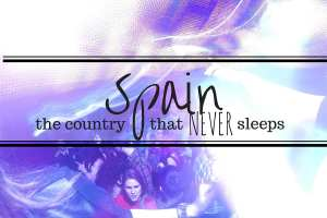 Spain- The Country that Never Sleeps