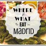 Where and What to Eat in Madrid