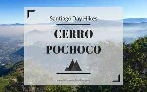 Santiago Day Hikes: Cerro Pochoco