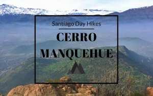 Santiago Day Hikes: Cerro Manquehue