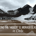 """How to find the """"Hidden"""" Glacier El Morado in Chile"""