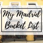 My Madrid Bucket List