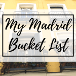 My Madrid Bucket List